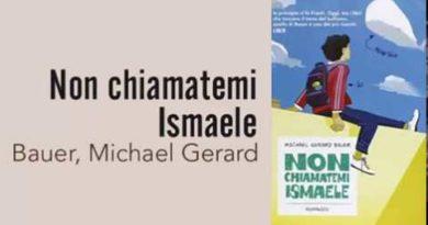 Introduzione e prime pagine del romanzo Non chiamatemi Ismaele di Michael Gerard Bauer