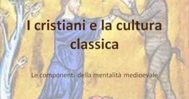 I cristiani e la cultura classica. Le componenti della cultura medievale