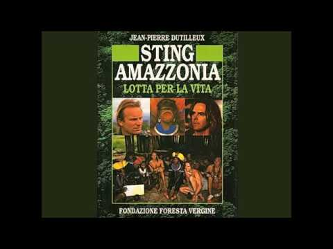 Sting Amazzonia lotta per la vita prima parte